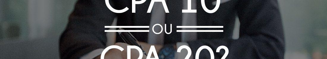 CPA-10 ou CPA-20: por onde começar?